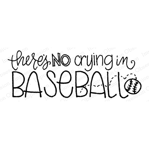 Impression Obsession Cling Stamp NO CRYING IN BASEBALL D12237 Preview Image