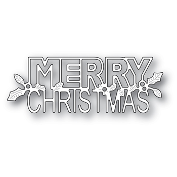 Poppy Stamps HOLLY MERRY CHRISTMAS Craft Die 2393