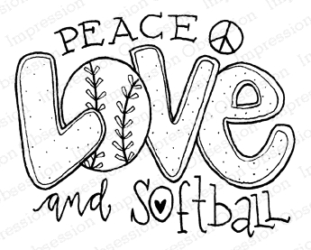 Impression Obsession Cling Stamp PEACE LOVE AND SOFTBALL D12236