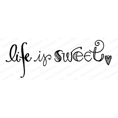 Impression Obsession Cling Stamp LIFE IS SWEET D12219 Preview Image