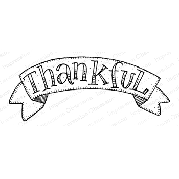 Impression Obsession Cling Stamp THANKFUL BANNER D12278