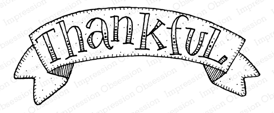 Impression Obsession Cling Stamp THANKFUL BANNER D12278 zoom image