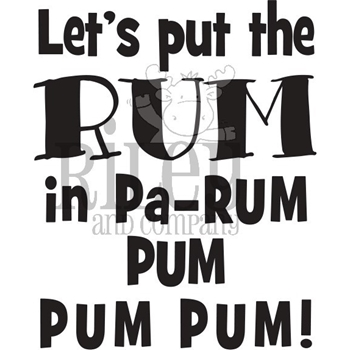 Riley and Company Funny Bones LET'S PUT THE RUM Cling Rubber Stamp RWD-847