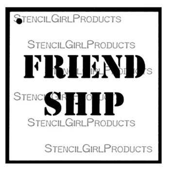 StencilGirl FRIEND SHIP 4x4 Stencil m315