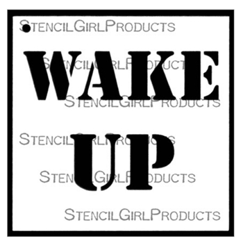 StencilGirl WAKE UP 4x4 Stencil m316