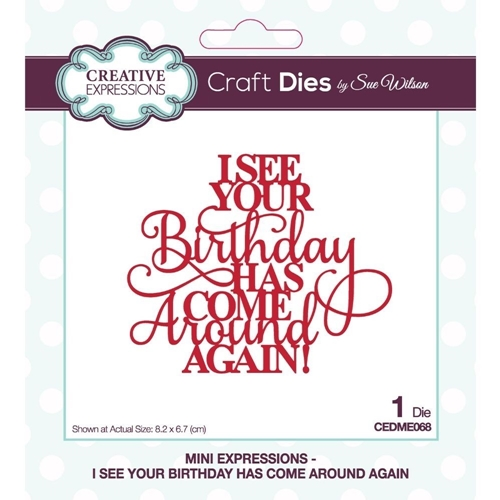 Creative Expressions I SEE YOUR BIRTHDAY HAS COME AROUND AGAIN Sue Wilson Mini Expressions Dies ceme068 Preview Image
