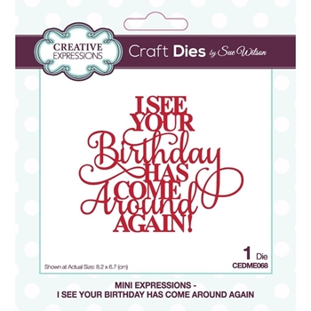 Creative Expressions I SEE YOUR BIRTHDAY HAS COME AROUND AGAIN Sue Wilson Mini Expressions Dies ceme068