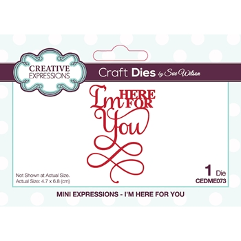 Creative Expressions I'M HERE FOR YOU Sue Wilson Mini Expressions Dies ceme073