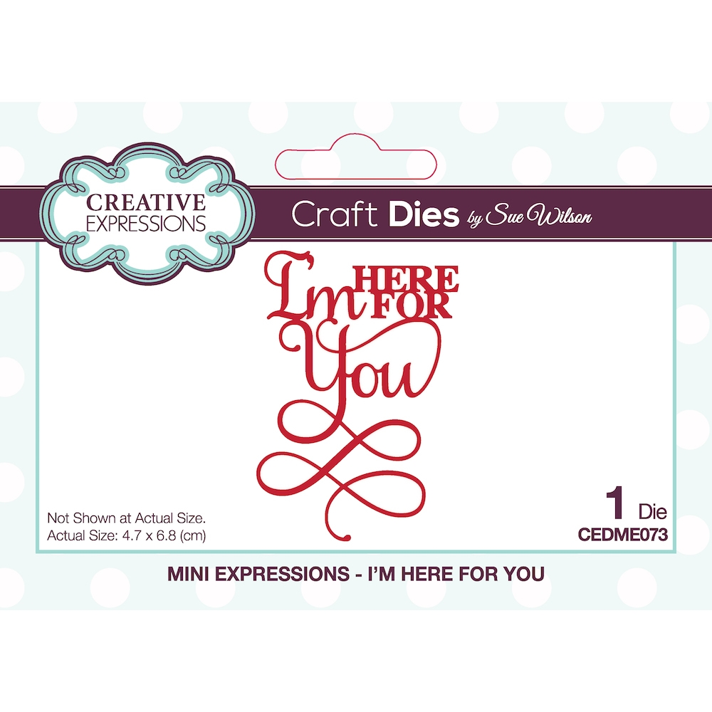 Creative Expressions I'M HERE FOR YOU Sue Wilson Mini Expressions Dies ceme073 zoom image