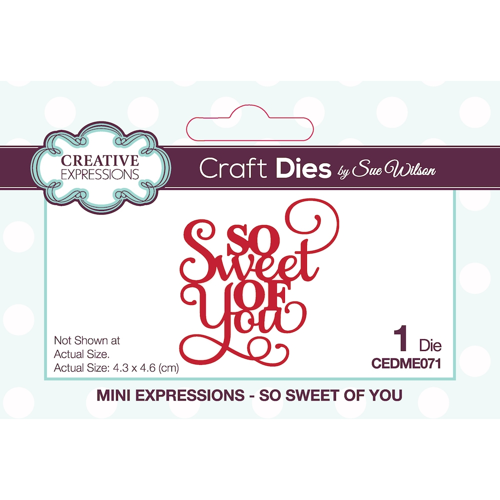 Creative Expressions SO SWEET OF YOU Sue Wilson Mini Expressions Dies ceme071 zoom image