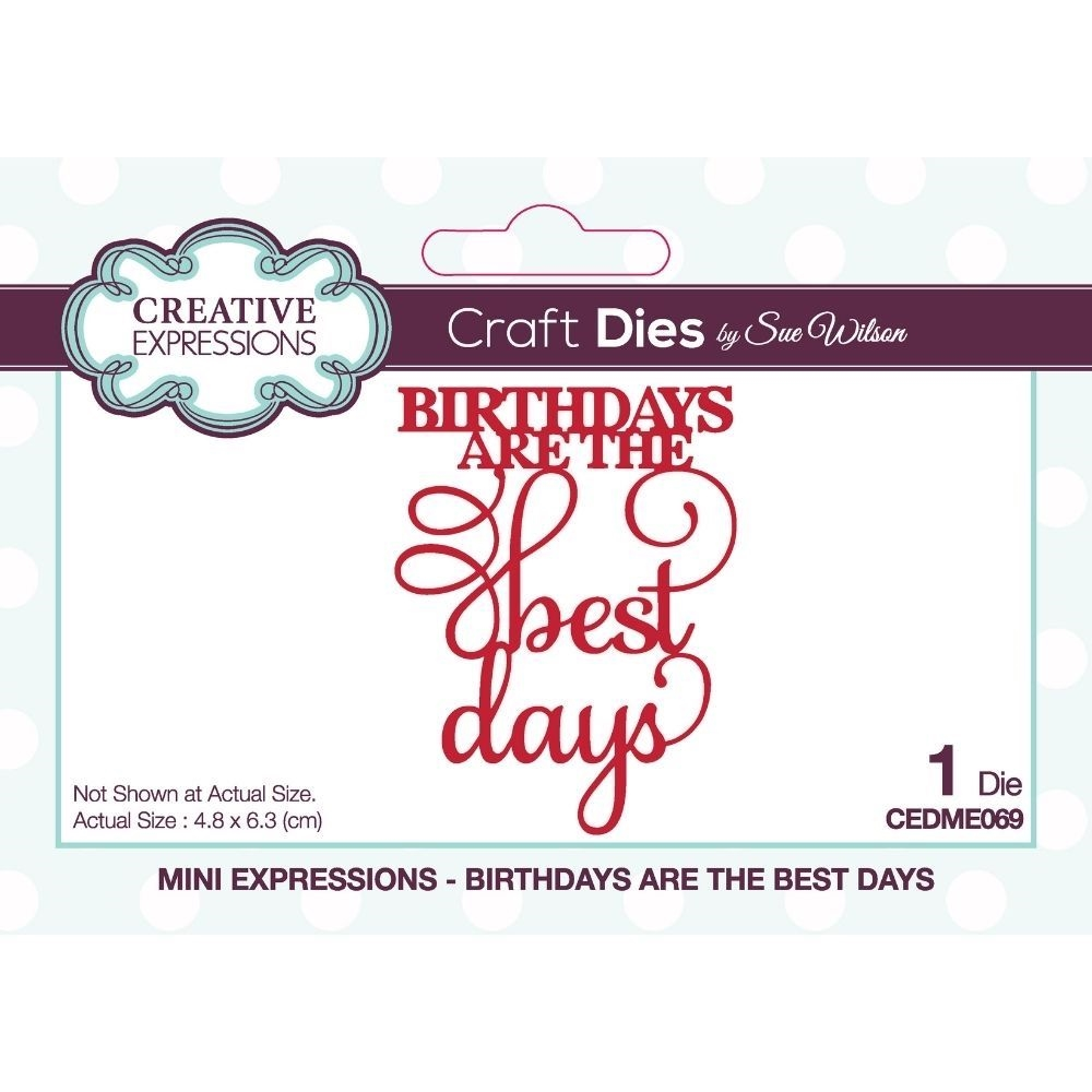 Creative Expressions BIRTHDAYS ARE THE BEST DAYS Sue Wilson Mini Expressions Dies ceme069 zoom image