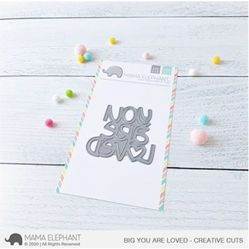 Mama Elephant BIG YOU ARE LOVED Creative Cuts Steel Dies