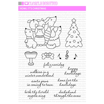 Clearly Besotted HOWL ITS CHRISTMAS Clear Stamps