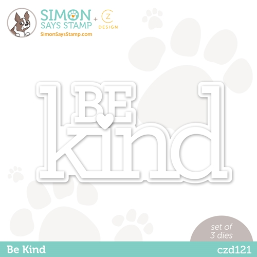 CZ Designs:Simon Says Stamp,  Be Kind Die Set