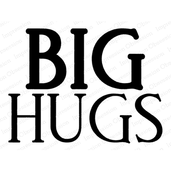 Impression Obsession Cling Stamp BIG HUGS E20916