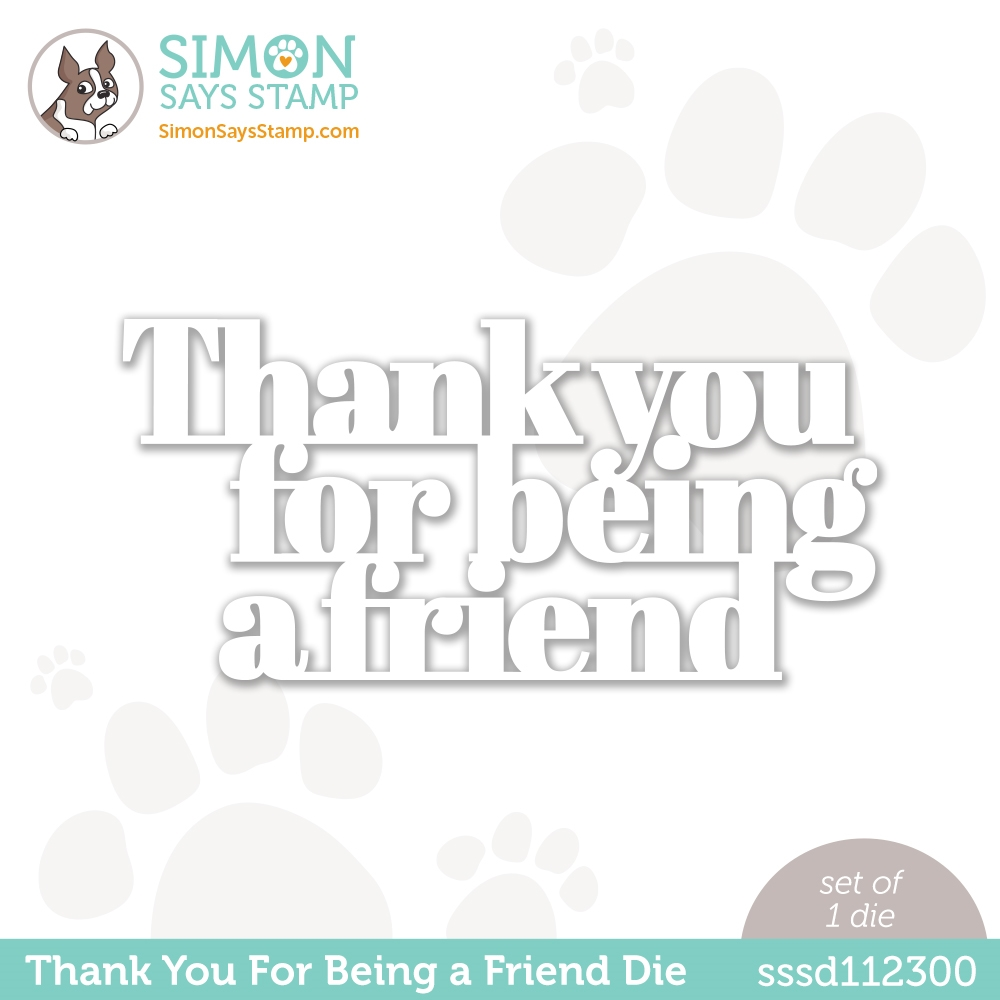 Simon Says Stamp THANK YOU FOR BEING A FRIEND Wafer Die sssd112300 Love You Too zoom image