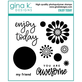Gina K Designs ENJOY TODAY Clear Stamps 7054