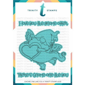 Trinity Stamps THERE'S GNOME ONE LIKE YOU Die Set tmdc103