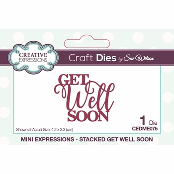 Creative Expressions STACKED GET WELL SOON Sue Wilson Mini Expressions Die cedme075