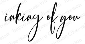 Impression Obsession Cling Stamp INKING OF YOU C13966 zoom image