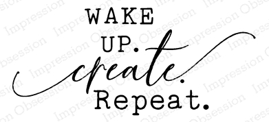 Impression Obsession Cling Stamp WAKE UP CREATE C13961 Preview Image