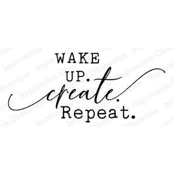 Impression Obsession Cling Stamp WAKE UP CREATE C13961