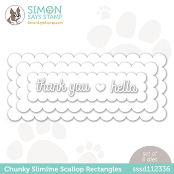 Simon Says Stamp CHUNKY SLIMLINE SCALLOPED RECTANGLES Wafer Dies sssd112336 Hello Beautiful