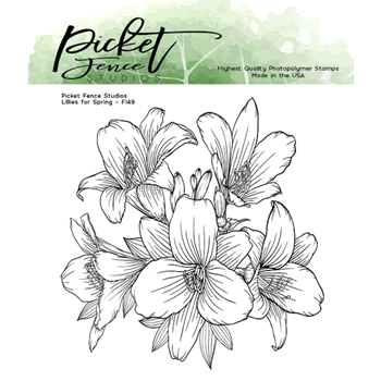 Picket Fence Studios LILIES FOR SPRING Clear Stamp f149