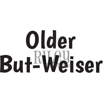 Riley And Company Funny Bones OLDER BUT WEISER Cling Rubber Stamp RWD 900
