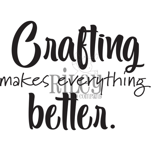 Riley And Company Funny Bones CRAFTING MAKES EVERYTHING BETTER Cling Rubber Stamp RWD 895 Preview Image