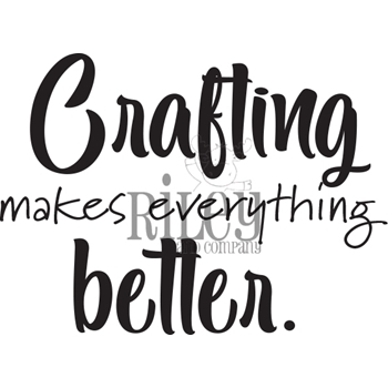 Riley And Company Funny Bones CRAFTING MAKES EVERYTHING BETTER Cling Rubber Stamp RWD 895