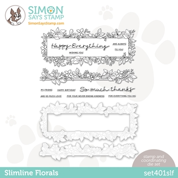 Simon Says Stamps and Dies SLIMLINE FLORALS set401slf All The Feels