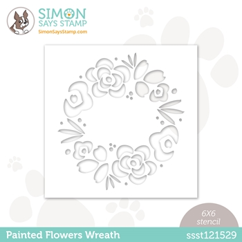 Simon Says Stamp Stencil PAINTED FLOWERS WREATH ssst121529 All The Feels