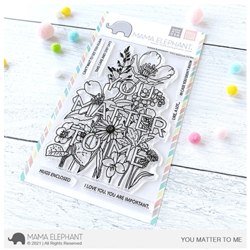Mama Elephant Clear Stamps YOU MATTER TO ME Preview Image