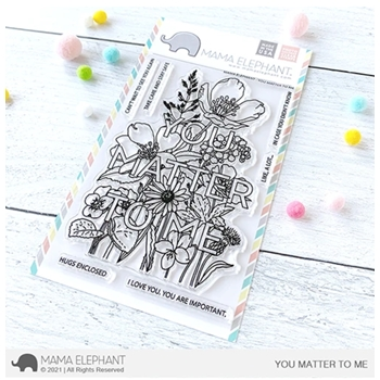 Mama Elephant Clear Stamps YOU MATTER TO ME