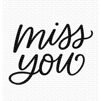 My Favorite Things MISS YOU Clear Stamps cs564