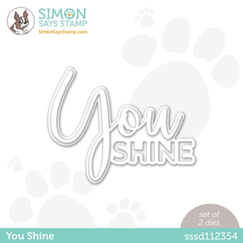 Simon Says Stamp YOU SHINE Wafer Dies sssd112354 Born to Sparkle