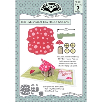 Karen Burniston MUSHROOM TINY HOUSE ADD ON Dies 1158