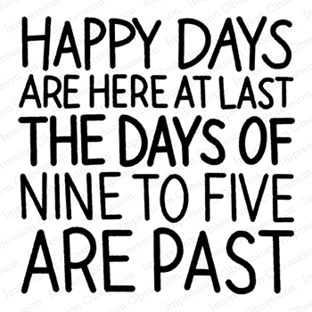 Impression Obsession Cling Stamp HAPPY DAYS RETIREMENT F21370
