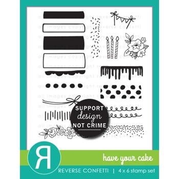 Reverse Confetti HAVE YOUR CAKE Clear Stamps