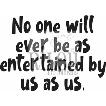 Riley And Company Funny Bones NO ONE WILL EVER BE Cling Rubber Stamp RWD 911