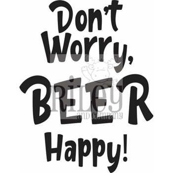 Riley And Company Funny Bones DON'T WORRY BEER HAPPY Cling Rubber Stamp RWD 908