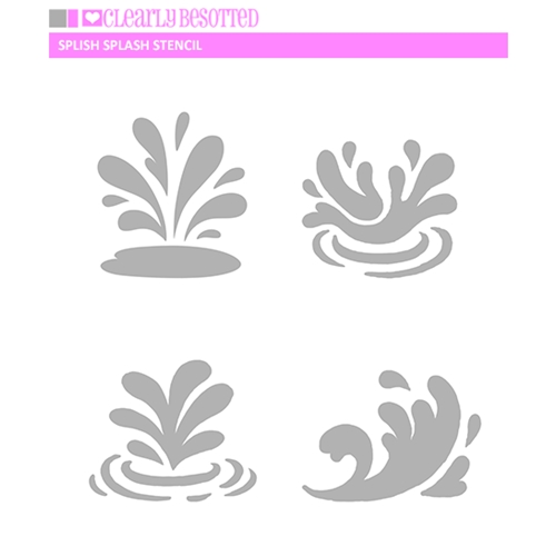Clearly Besotted SPLISH SPLASH Stencil Preview Image