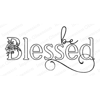 Impression Obsession Cling Stamp BE BLESSED D20937