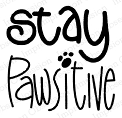 Impression Obsession Cling Stamp STAY PAWSITIVE C21386