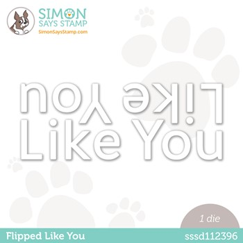 Simon Says Stamp FLIPPED LIKE YOU Wafer Die sssd112396 Make Magic *