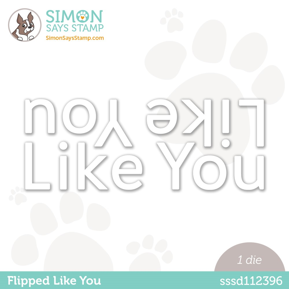 Simon Says Stamp FLIPPED LIKE YOU Wafer Die sssd112396 Make Magic * zoom image